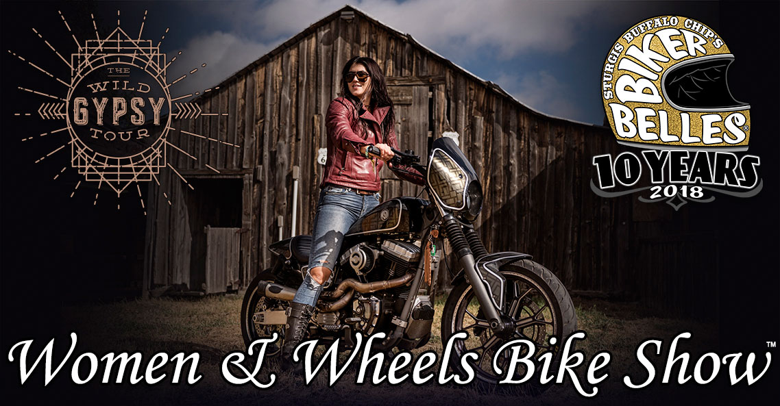 Ride into the Biker Belles' first ever all women's bike show– the Women & Wheels Bike Show presented by the Wild Gypsy Tour!
