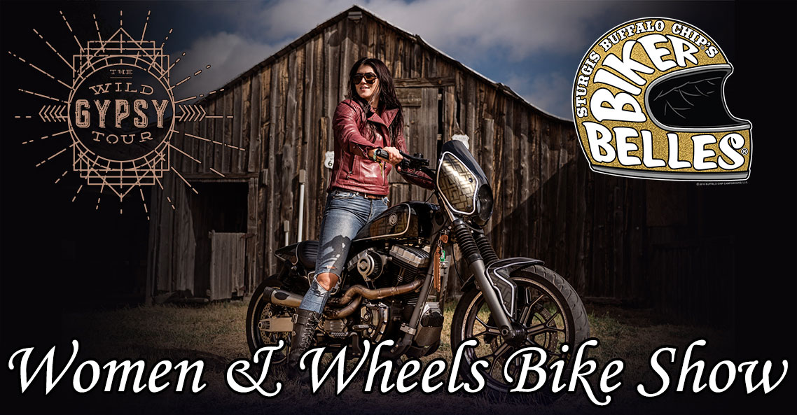 Ride into the Biker Belles' all women's bike show– the Women & Wheels Bike Show presented by the Wild Gypsy Tour!